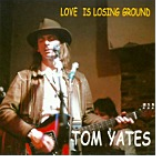 Tom Yates - Love Is Losing Ground